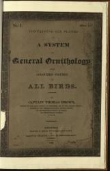 Capten Thomas Brown (1785-1862) A System of General Ornithology 1827